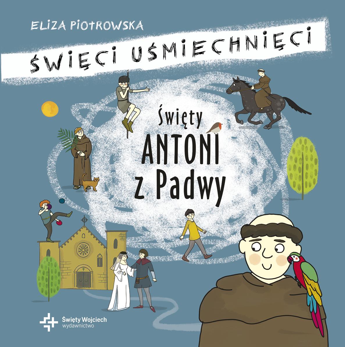 """""""Święty Antoni z Padwy"""" Elizy Piotrowskiej"""